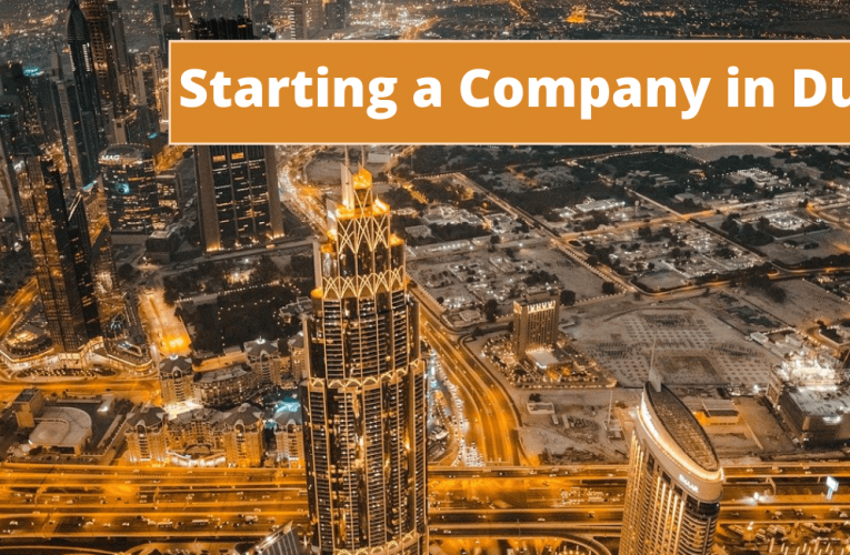 Starting a Company in Dubai in Easy Way